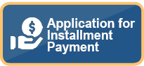 Application for Installment Payment