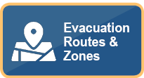 Evacuation Routes & Zones