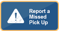 Report a Missed Pick Up